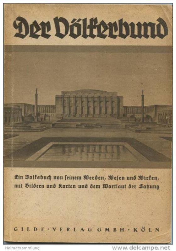 Der Völkerbund - Ein Volksbuch von seinem Werden Wesen und Wirken mit Bildern und Karten und dem Wortlaut der Satzung -