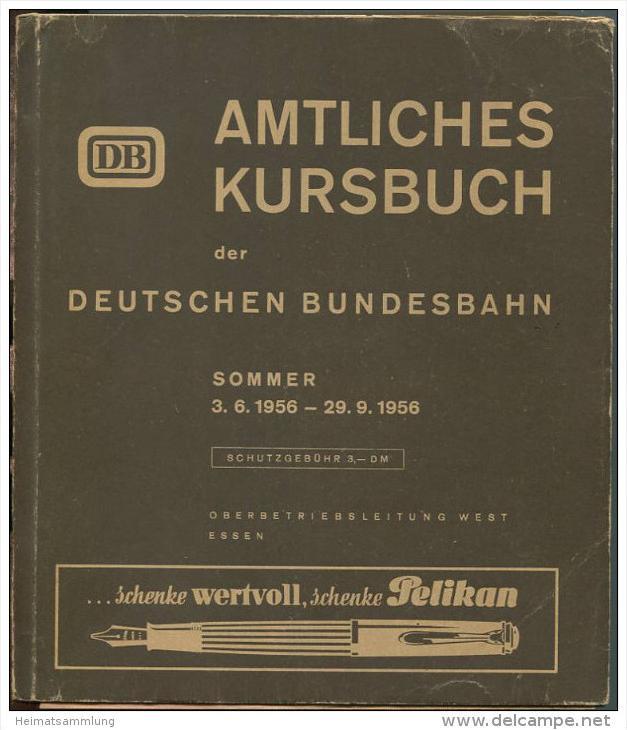 Amtliches Kursbuch der Deutschen Bundesbahn - Sommer 1956 mit Übersichtskarte und Zug- und Wagenverzeichnis - Oberbetrie