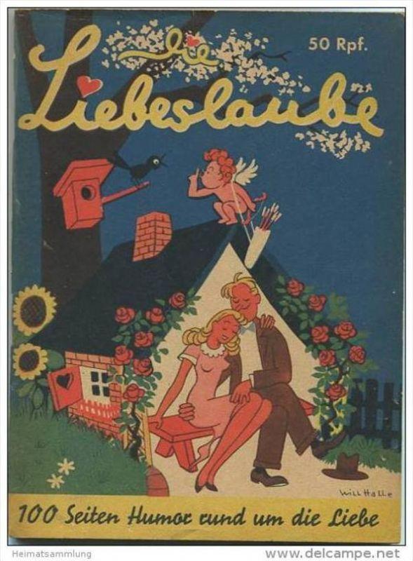 Die Liebeslaube 40er Jahre - 100 Seiten Humor rund um die Liebe