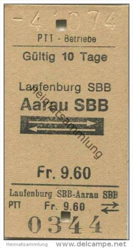 Schweiz - Schweizerische PTT-Betriebe - Laufenburg SBB Aarau SBB und zurück - 1974 Fahrkarte Fr. 9.60