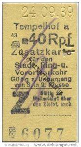 Deutschland - Berlin - Tempelhof 1939 40Rpf. - Zusatzfahrkarte für den Stadt- Ring und Vorortverkehr - Gültig zum Überga