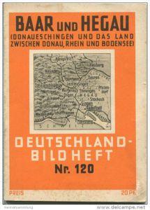 Nr. 120 Deutschland-Bildheft - Baar und Hegau - Donaueschingen und das Land zwischen Donau Rhein und Bodensee