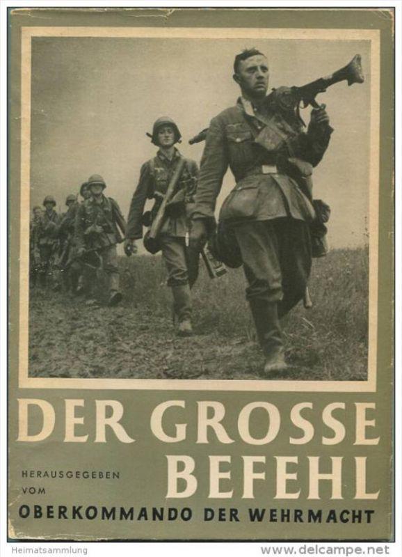 Der grosse Befehl 1941 - Herausgegeben vom Oberkommando der Wehrmacht - Der Sieg im Westen in 100 Bilddokumenten - Zeitg