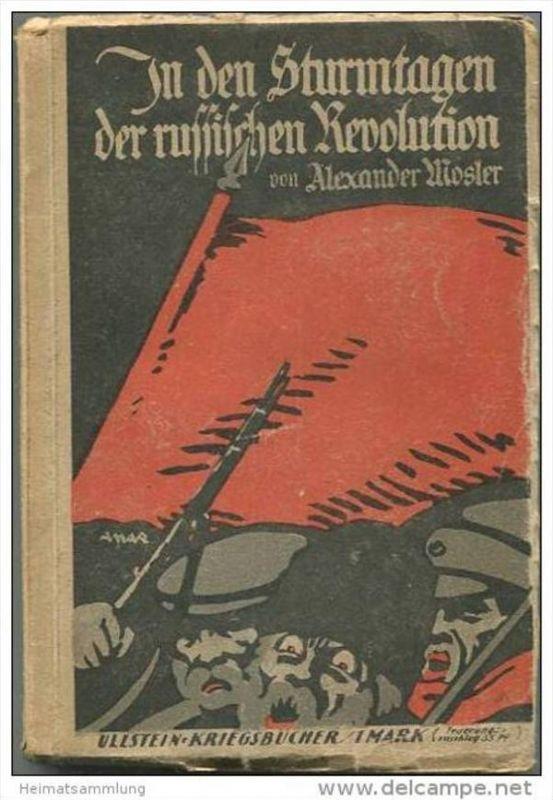 In den Sturmtagen der russischen Revolution von Alexander Mosler meine Befreiung aus russischen Kerkern - Ullstein Krieg