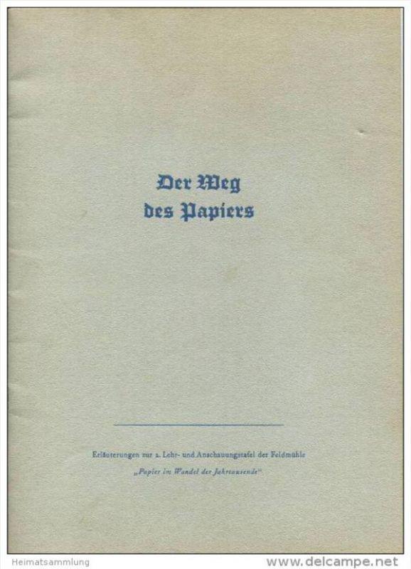 Der Weg des Papiers - Erläuterungen zur 2. Lehr- und Anschauungstafel der Feldmühle - Papier im Wandel der Jahrtausende