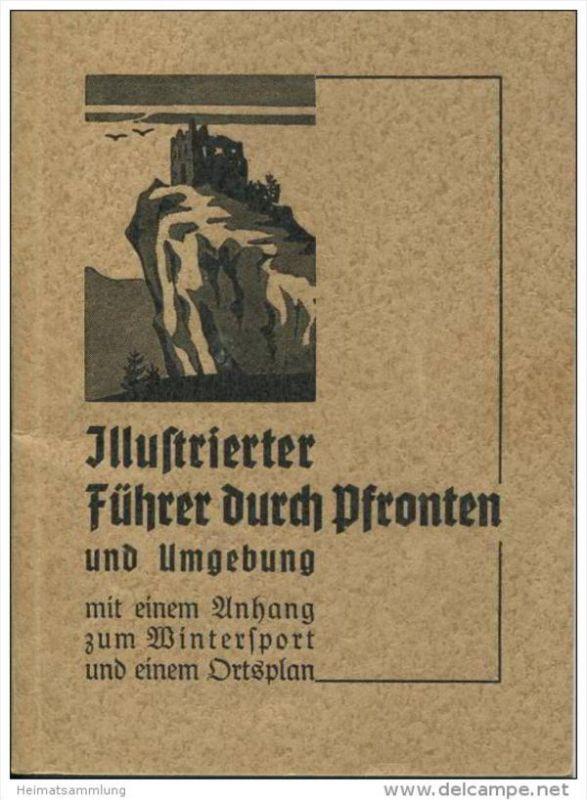 Illustrierter Führer durch Pfronten und Umgebung 1935 - 62 Seiten mit 7 Abbildungen - ohne Ortsplan