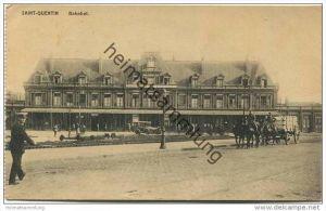 Saint-Quentin - Bahnhof - La Gare - Verlag Georg Stilke Brüssel - Feldpost