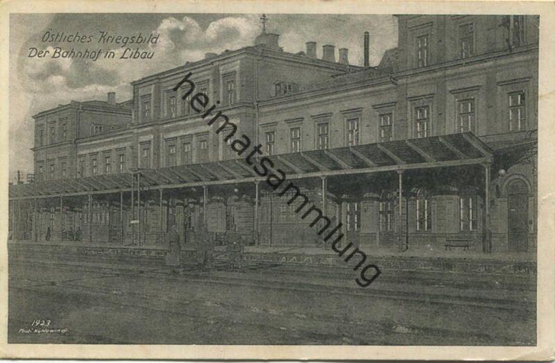 Liepaja - Libau - Bahnhof - Verlag Kahan & Co. Königsberg - Feldpost gel. 1915