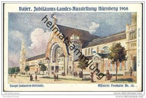 Nürnberg - Bayer. Jubiläums-Landesausstellung 1906 - Haupt-Industrie-Gebäude