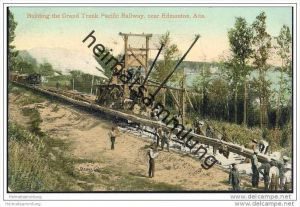 Edmonton - Building the grand trunk Pacific Railway