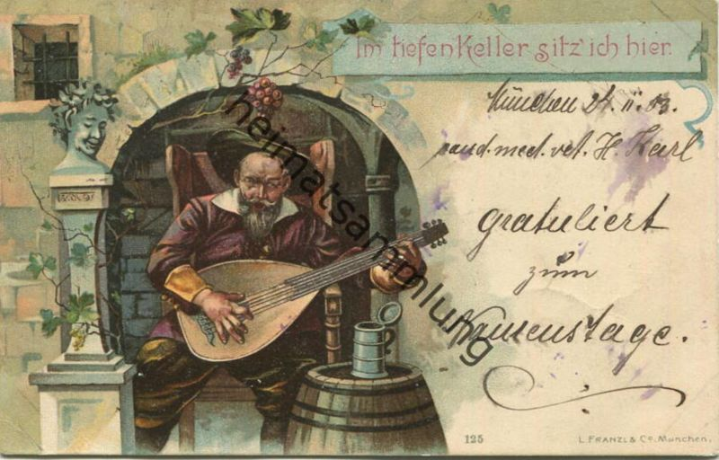 Im tiefen Keller sitz ich hier - Verlag L. Franzl & Co. München - gel. 1903