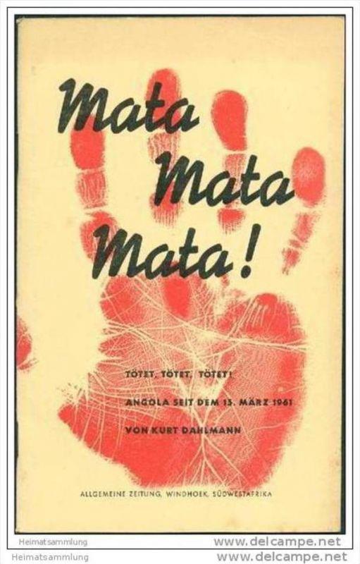 Südwestafrika 1963 - Mata mata mata! tötet, tötet, tötet! Angola seit dem 15. März 1961 - Aufstand in Nordangola