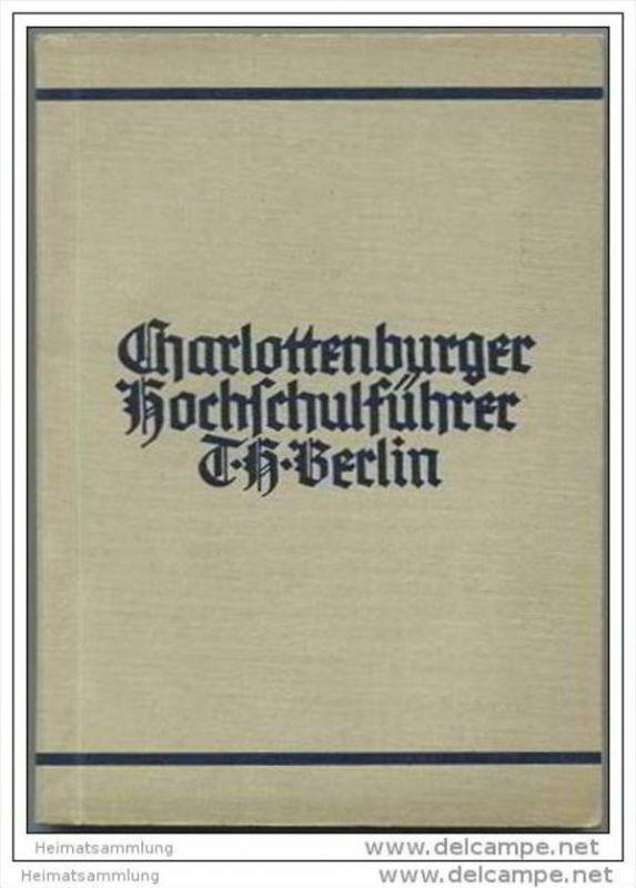 Charlottenburger Hochschulführer T. H. Berlin - Sommersemester 1938 - Herausgegeben von Dr. Jng. Karl Schott