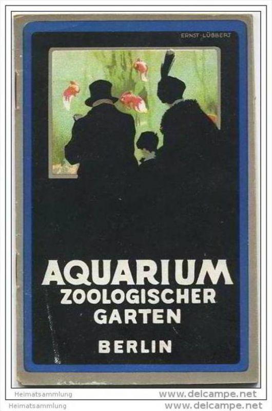 Führer durch das Aquarium nebst Terrarium und Insektarium im Zoologischen Garten zu Berlin - Vom Kustos Dr. O. Heinroth