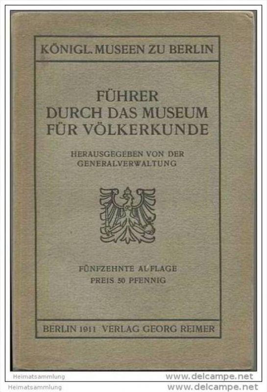 Königliche Museen zu Berlin - Führer durch das Museum für Völkerkunde - 15. Auflage - Berlin 1911 - 256 Seiten