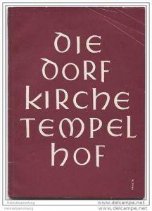 Berlin Tempelhof - Die Dorfkirche - Gestern - heute - morgen - Ein Beitrag zum Wiederaufbau