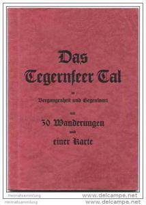 Das Tegernseer Tal mit 30 Wanderungen und einer Karte - Herausgeber Dr. Walther Klöpzig Kreuth-Oberhof 1954 - 64 Seiten