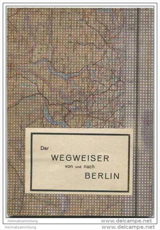 Der Wegweiser von und nach Berlin - Verlag Tschammer & Sohn Hohen Neuendorf 1946