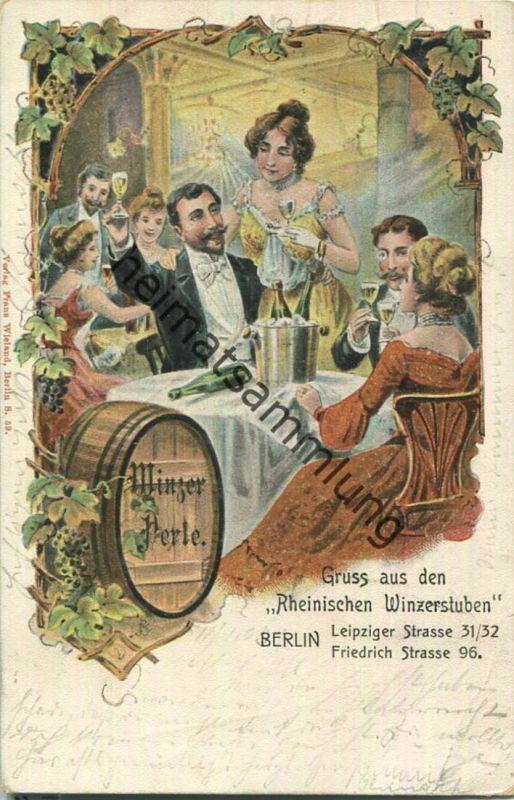 Gruss aus den Rheinischen Winzerstuben - Berlin - Leipziger Strasse 31/32 Friedrich Strasse 96