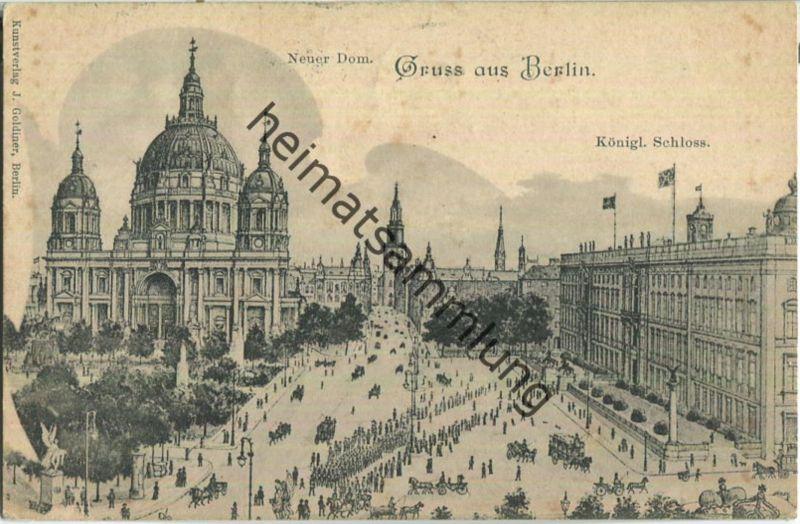 Gruss aus Berlin - Neuer Dom - Königliches Schloss - Verlag J. Goldiner Berlin