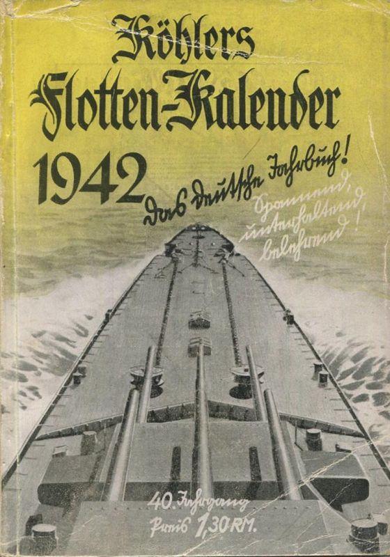 Köhlers Flotten-Kalender 1942 - 288 Seiten mit vielen Abbildungen - ein Aquarell von Marinemaler Walter Zeeden - Geleitw