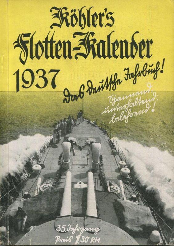 Köhlers Flotten-Kalender 1937 - 280 Seiten mit vielen Abbildungen - Geleitwort Gauleiter E. W. Bohle