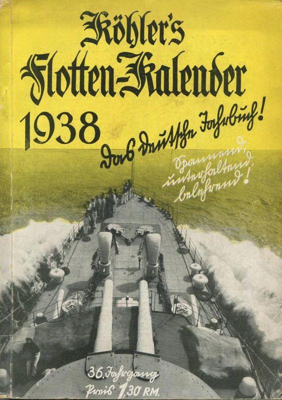 Köhlers Flotten-Kalender 1938 - 280 Seiten mit vielen Abbildungen - ein Aquarell von Marinemaler Walter Zeeden - Geleitw