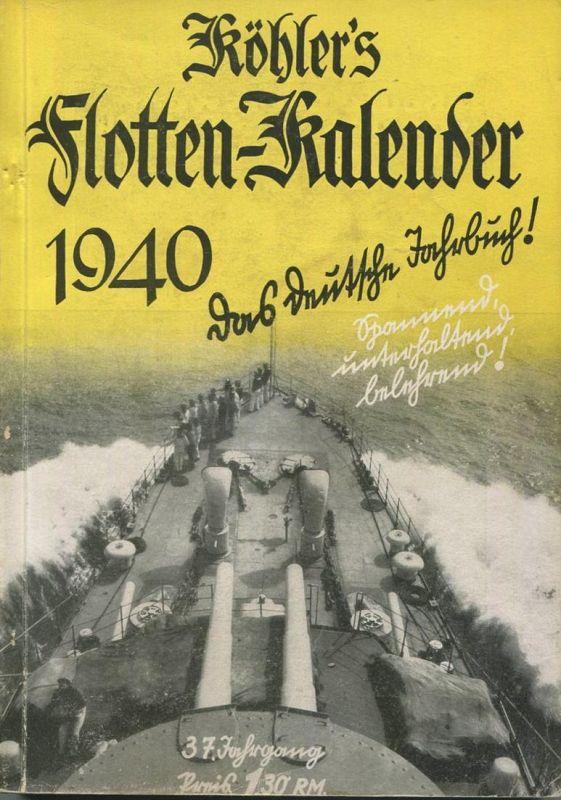Köhlers Flotten-Kalender 1940 - 296 Seiten mit vielen Abbildungen - ein Aquarell von Marinemaler Georg Demetriades - Gel