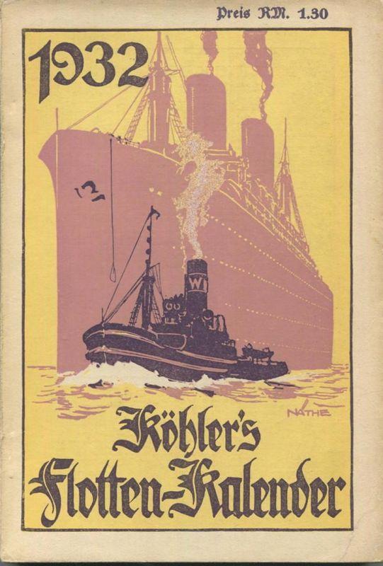 Köhlers Flotten-Kalender 1932 - 304 Seiten mit vielen Abbildungen - ein Aquarell von Professor Willy Stöwer