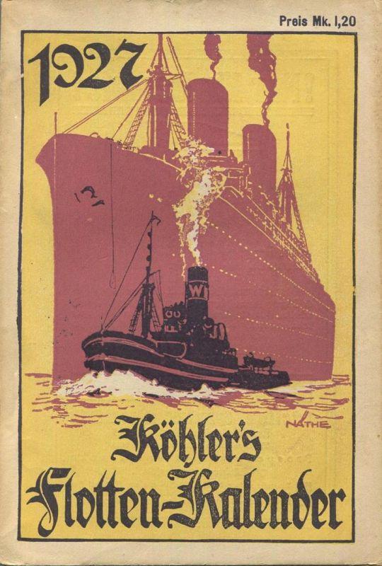 Köhlers Flotten-Kalender 1927 - 264 Seiten mit vielen Abbildungen - ein Gemälde von Schnars-Alquist