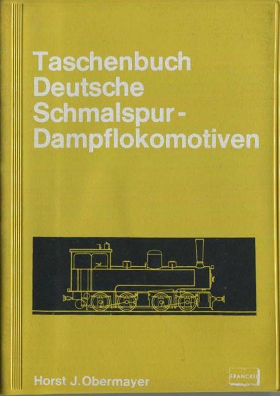 Taschenbuch - Deutsche Schmalspur-Dampflokomotiven Horst J. Obermayer 1971 - 224 Seiten mit 198 Abbildungen - Franckhsch