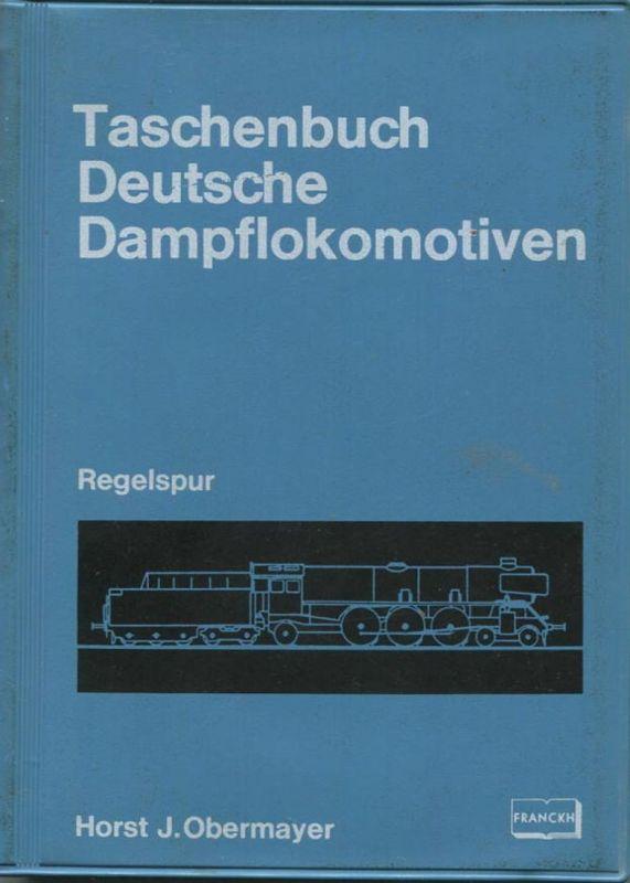 Taschenbuch - Deutsche Dampflokomotiven Regelspur Horst J. Obermayer 1969 - 272 Seiten mit 240 Abbildungen - Franckhsche