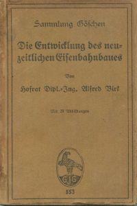 Sammlung Göschen - Die Entwicklung des neuzeitlichen Eisenbahnbaues von Hofrat Dipl. Ing. Alfred Birk 1919 - 144 Seiten