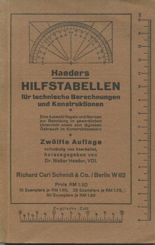Haeder - Haeders Hilfstabellen für technische Berechnungen und Konstruktionen für den Maschinenbau 1942 - zwölfte Auflag