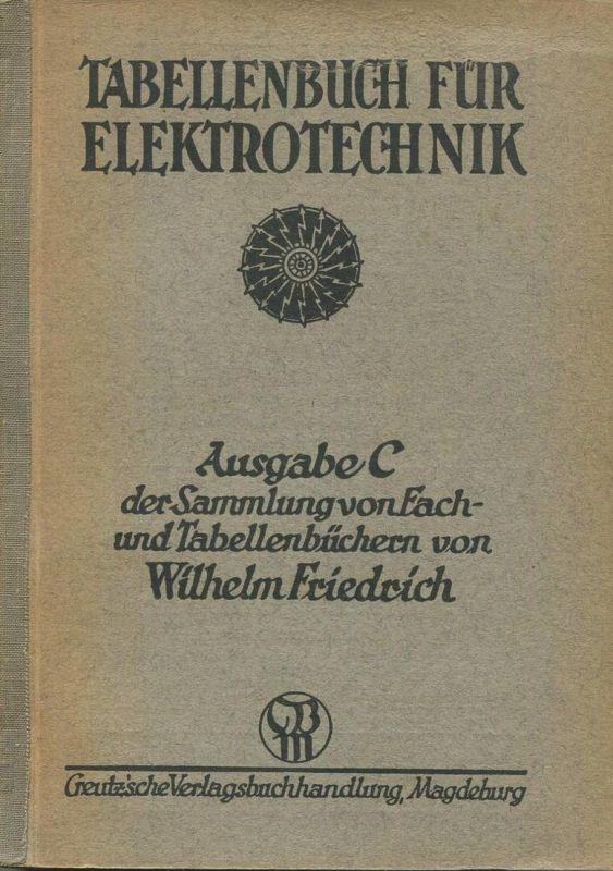 Tabellenbuch für Elektrotechnik - Ausgabe C der Sammlung von Fach- und Tabellenbüchern von Wilhelm Friedrich 1939 - 300