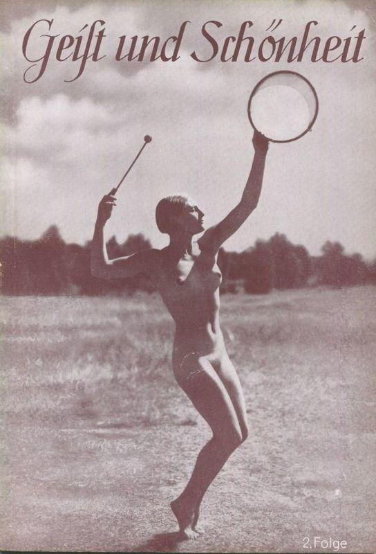 Geist und Schönheit 1939 von Wilm Burghardt - 2. Folge Körperbildung und Körperharmonie 48 Seiten mit 16 Abbildungen