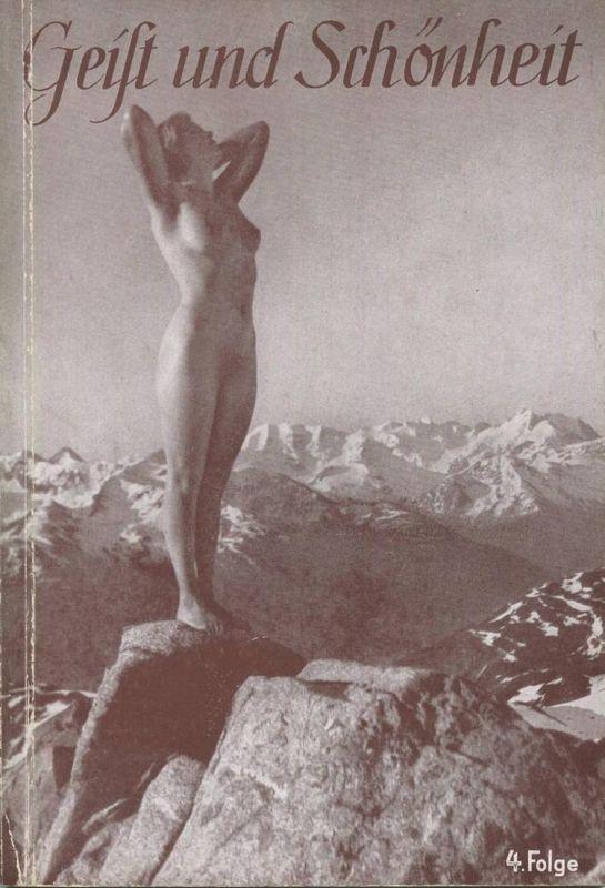 Geist und Schönheit 1940 von Wilm Burghardt - 4. Folge Körperausdruck und Kunst 48 Seiten mit 16 Abbildungen