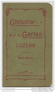 Gletschergarten Luzern ca. 1900 - 64 Seiten mit 12 Abbildungen viel wunderbare Werbung Lithografien etc.