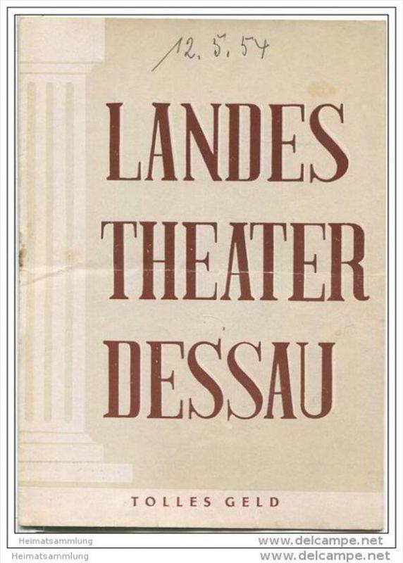Landestheater Dessau - Spielzeit 1953/54 Nummer 28 - Tolles Geld von Alexander Nikolajewitsch Ostrowski - Willy Zickel