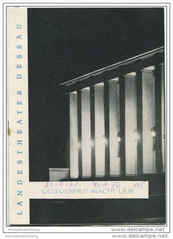 Landestheater Dessau - Spielzeit 1961 Nummer 31 - Gelegenheit macht Liebe von Rosi Willers - Erich Grosse