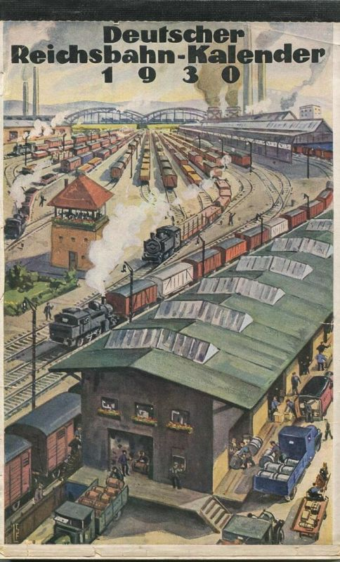 Reichsbahn-Kalender 1930 - vollständiges Exemplar - Herausgeber Dr. Ing. Dr. Hans Baumann Berlin - Konkordia Verlag Leip
