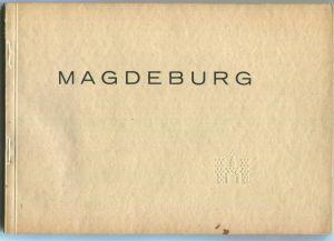 Magdeburg 1928 - 35 teils ganzseitige Abbildungen mit Erläuterungen - Herausgegeben vom Wirtschaftsamt der Stadt Magdebu