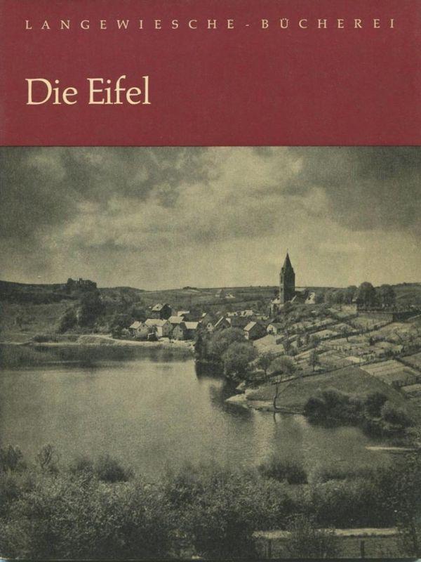 Die Eifel 1966 - 48 Seiten mit 50 Abbildungen - Text Jakob Kneip - Langewiesche Bücherei