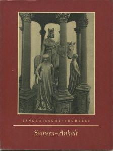 Sachsen-Anhalt 1963 - 48 Seiten mit 50 Abbildungen - Text Karl Rauch - Langewiesche Bücherei