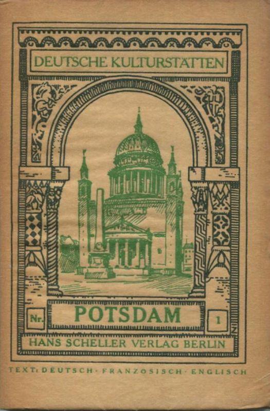 Deutsche Kulturstätten - Potsdam 1925 - 100 Seiten mit 63 Abbildungen - Hans Scheller Verlag Berlin - Text Deutsch Franz