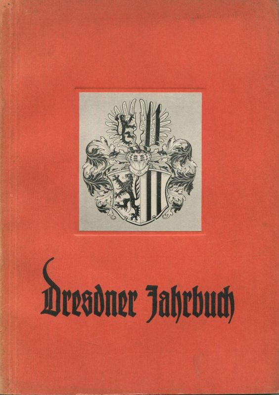 Dresdner Jahrbuch 1940 - 240 Seiten mit vielen Abbildungen - Herausgeber: Kurt Gruber - Kommunal Verlag Sachsen in Dresd