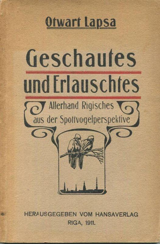 Riga 1911 - Geschautes und Erlauschtes - Allerhand Rigisches aus der Spottvogelperspektive - Otwart Lapsa - 112 Seiten -