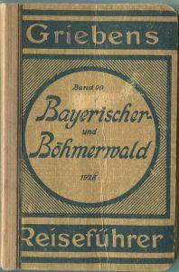 Bayrischer- und Böhmerwald 1926 mit Regensburg Passau Linz und Donaufahrt Passau-Wien - 3. Auflage mit 4 Karten und 3 Pl