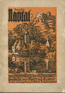 Durchs Naabtal von Regensburg bis Schwandorf 1925 - Gottfried Huber - Wanderung durch das Nabtal und die angrenzenden Ge