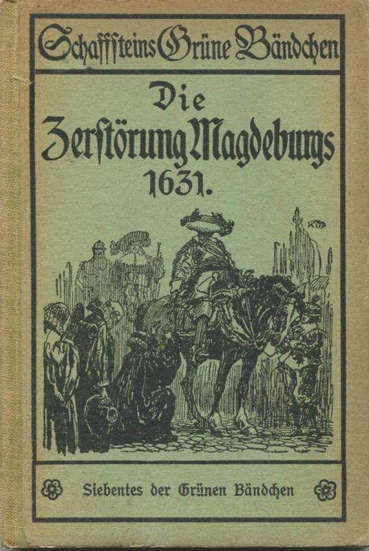 Die Zerstörung Magdeburgs 1631 - 80 Seiten mit Federzeichnungen von Heinrich Kley - Siebtes grünes Bändchen 1922 - Verla